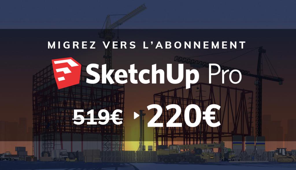 Migration SketchUp Pro monoposte en version abonnement 2 ans