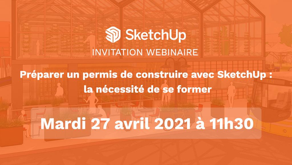 [Webinaire] Préparer un permis de construire avec SketchUp : la nécessité de se former