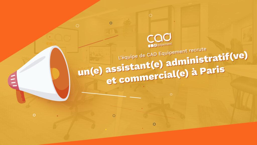 CAD Equipement recrute un(e) assistant(e) administratif(ve) et commercial(e)